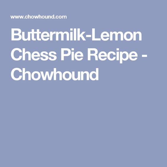 Buttermilk-Lemon Chess Pie Recipe - Chowhound