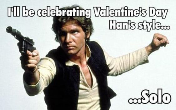 For all 9gaggers- Han Solo valentine
