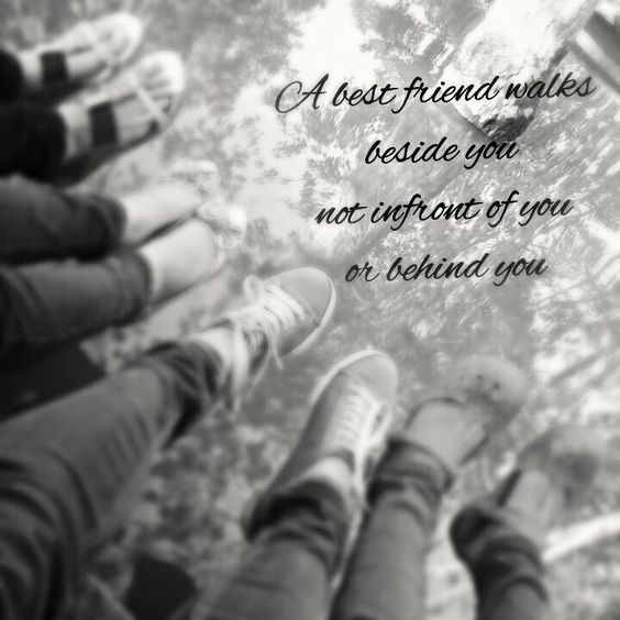 """""""A best friend walks beside you not infront of you or behind you."""" #quote #quotes #bestfriends #bbf"""
