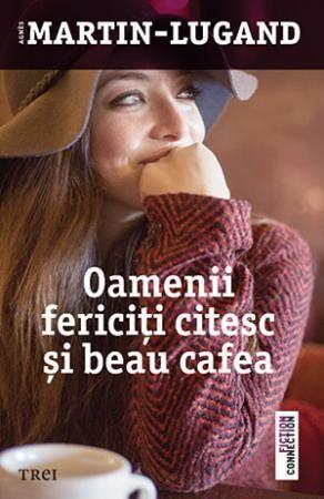 Oamenii fericiti citesc si beau cafea: