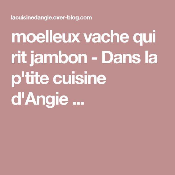 moelleux vache qui rit jambon - Dans la p'tite cuisine d'Angie ...
