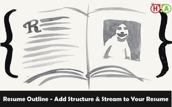 Resume Outline - Add Structure \ Stream to Your Resume - things to add to your resume