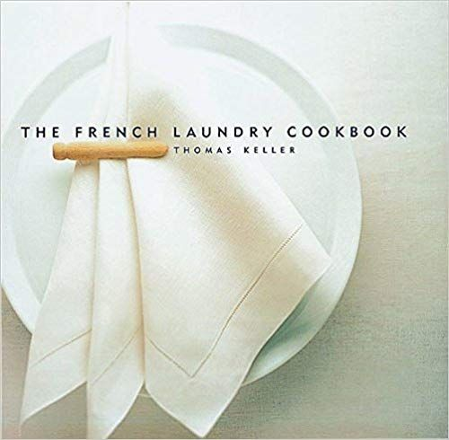 The French Laundry Cookbook The Thomas Keller Library With Images The French Laundry Thomas Keller Best
