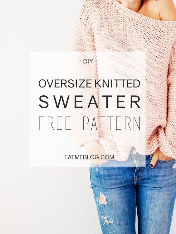 Oversized knitted sweater - FREE PATTERN. Easy step by step guide on how to k...