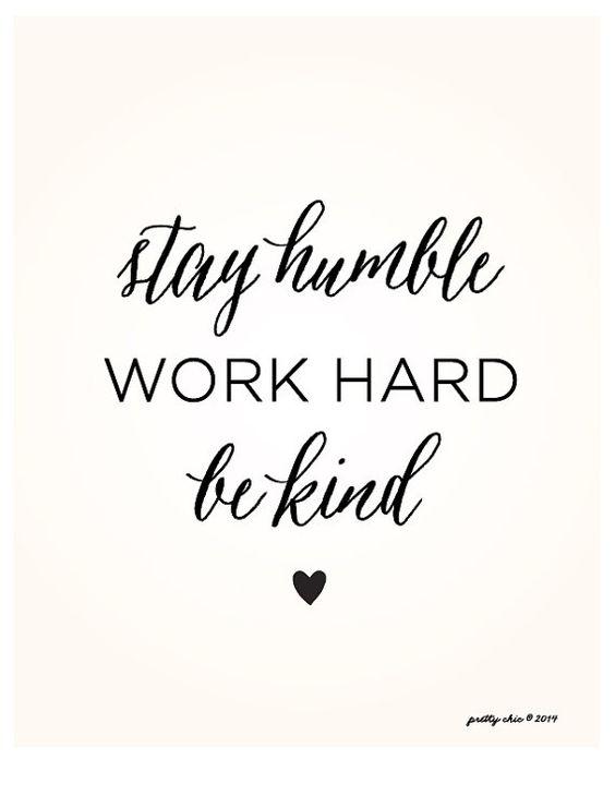 Happy Monday! Stay Humble. Work Hard. Be Kind. Inspirational Art by Pretty Chic SF: