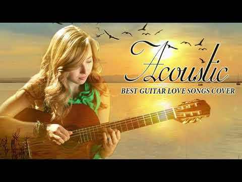 Sweet Acoustic Love Songs Collection Wonderful Guitar Acoustic Cover Of Popular Songs Of All Time Yo Acoustic Covers Love Songs Beautiful Love Songs Lyrics