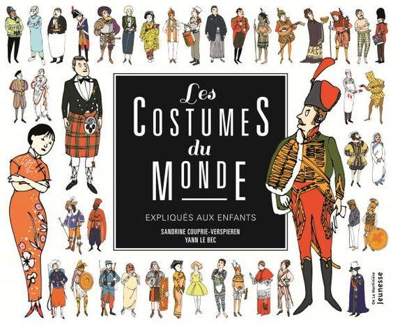 Les Costumes du monde expliqués aux enfants: