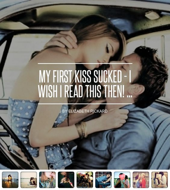 My #First Kiss Sucked - I Wish I Read This then! ...