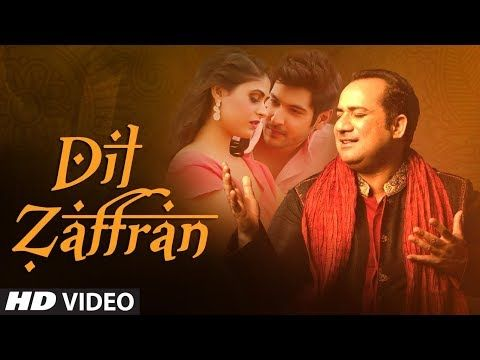 Dil Zaffran Video Song Rahat Fateh Ali Khan Ravi Shankar Kamal Chandra Shivin Palak Youtube New Romantic Songs Romantic Songs Beautiful Songs