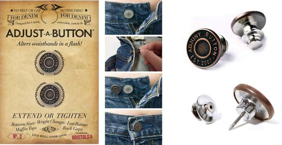 """Adjust-A-Button is a movable pin-like button which allows you to either extend or reduce your waistbands up to 1½"""" instantly. It looks like an original Jeans button and has a flat back clasp so it won't poke or pinch you. Great to use when pregnant or in between sizes. http://www.secretfashionfixes.ie/adjust-a-button/b6%20buttonpd.html"""
