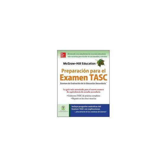 McGraw-Hill Education Preparación para el Examen Tasc : Examen De Competencia Para Educacion