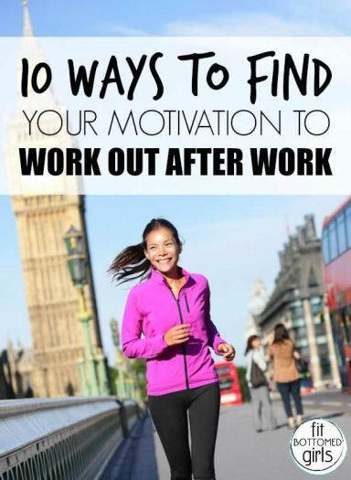 10 ways to find your motivation to work out after work.