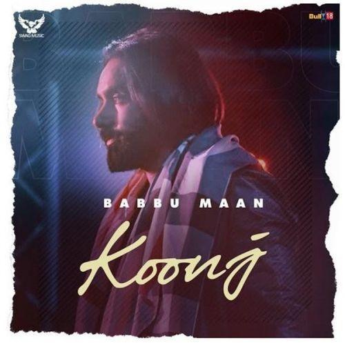 Koonj Babbu Maan Mp3 Song Download Riskyjatt Com In 2020 New Album Song Songs Mp3 Song