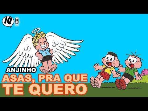Anjinho Asas Pra Que Te Quero Turma Da Monica Youtube Em