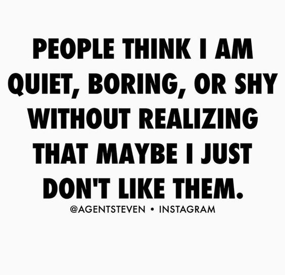 Funny Quotes About Being Shy: If You Think I'm Quiet, Boring Or Shy...chances Are I Just