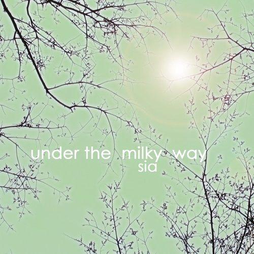 Sia – Under The Milky Way acapella