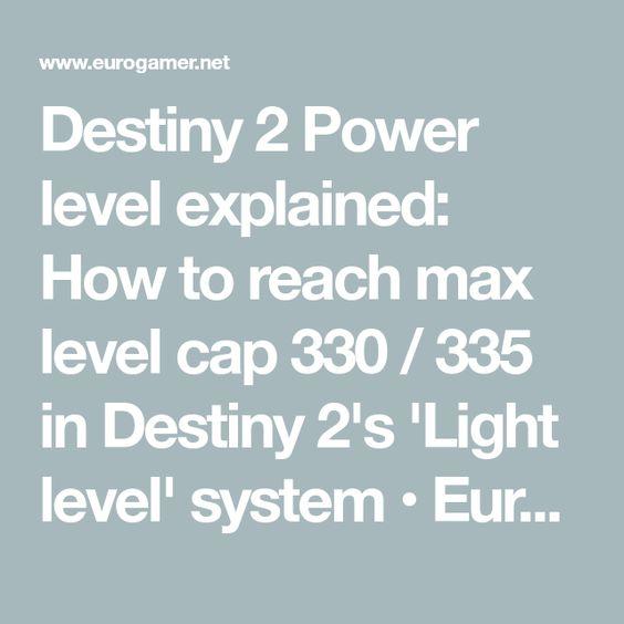 Destiny 2 Power Level Explained How To Reach Max Level Cap 330 335 In Destiny 2 S Light Level System Eurogamer Net Destiny Levels Explained