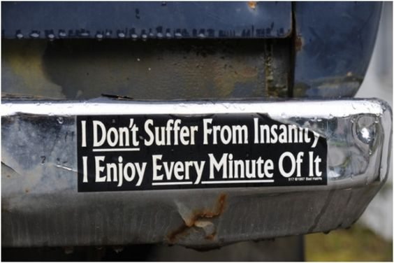 17 Hilarious Bumper Stickers That Will Make Your Day i am so going to have this on my car!!!