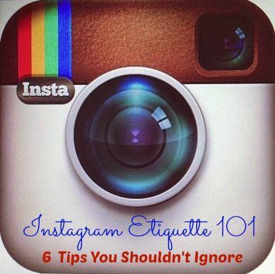 Instagram Etiquette 101  – 6 Tips You Shouldn't Ignore by Katja Presnal