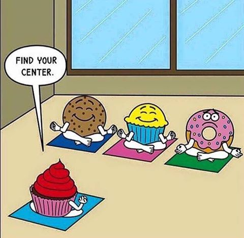 Finding your center in meditation!  Lol