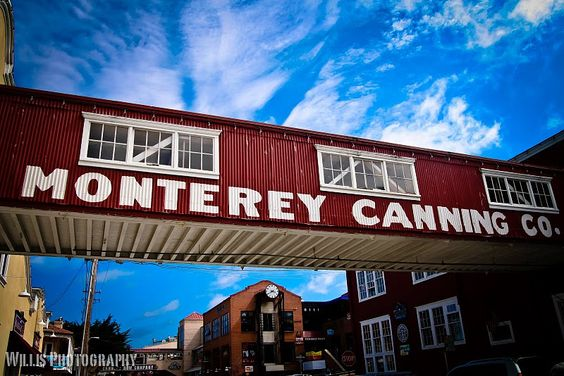 Cannery Row, Monterey. Channeling John Steinback.