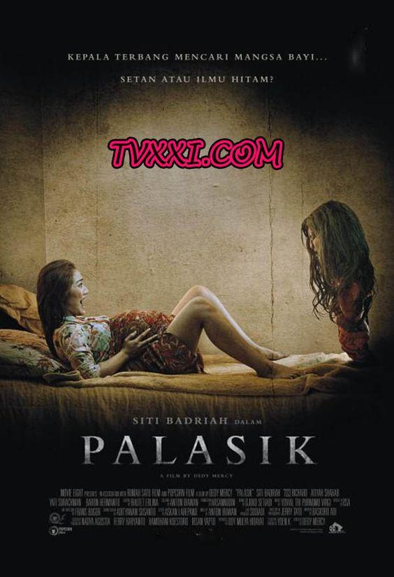 Palasik Film Horror Misteri Setan Indonesia Nonton Film Bioskop Online Streaming Gratis Di Http Tvxxi Com Beloved Movie Horror Films Horror Movie Posters