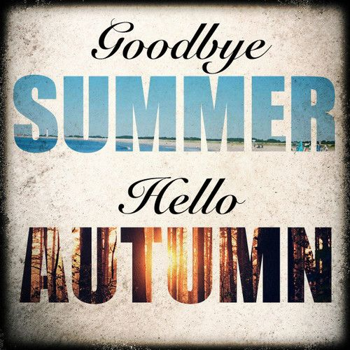 I guess it's time to finally accept it....Goodbye summer, hello autumn!: