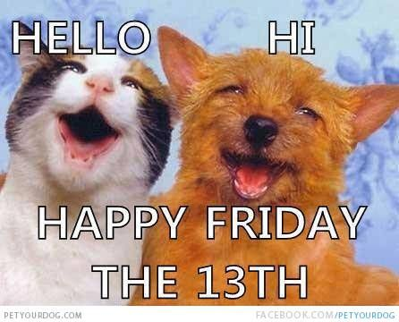 happy friday 13th | PetYourDog.com | Pet Your Dog | Happy Friday, The 13TH.