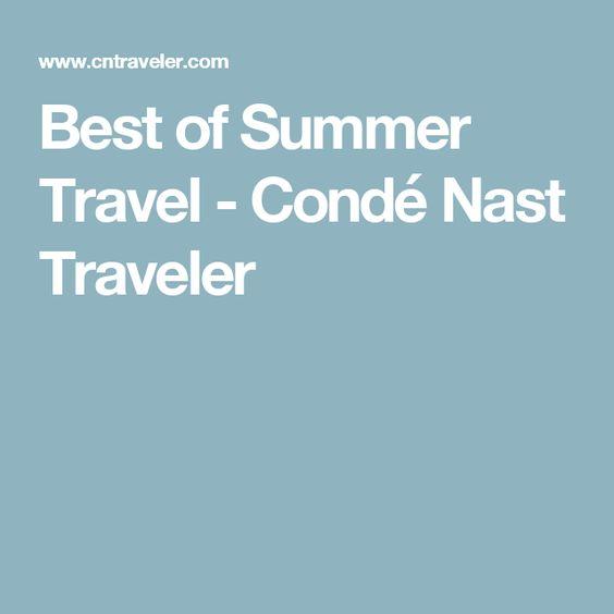 Best of Summer Travel - Condé Nast Traveler