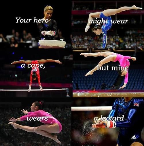 Your hero might wear a cape, but mine wears a leotard.<<<<Gabby Douglas Shawn Johnson Nastia Liuken Aly Raisman Kyla Ross Jordyn Wieber