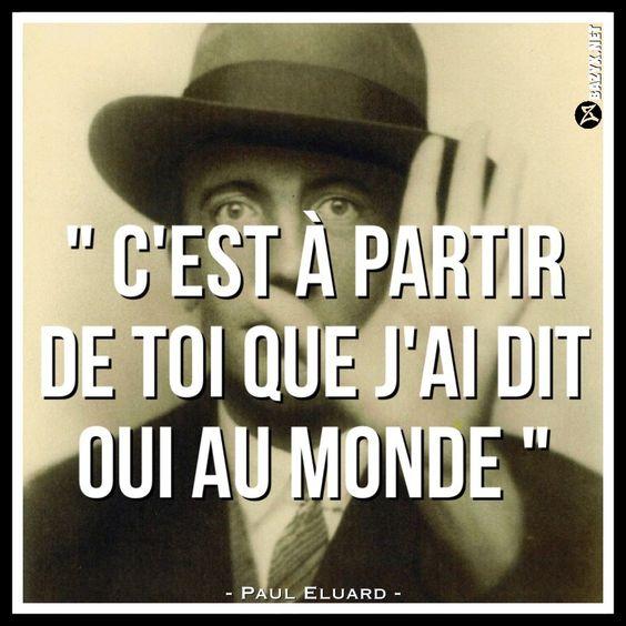 - Paul Eluard - le mien n'est pas naît!!! Tampis pr moi et le monde à qui je dis non! Lol