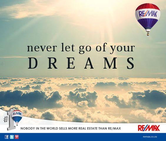 Never let go of your dreams. #remaxsa