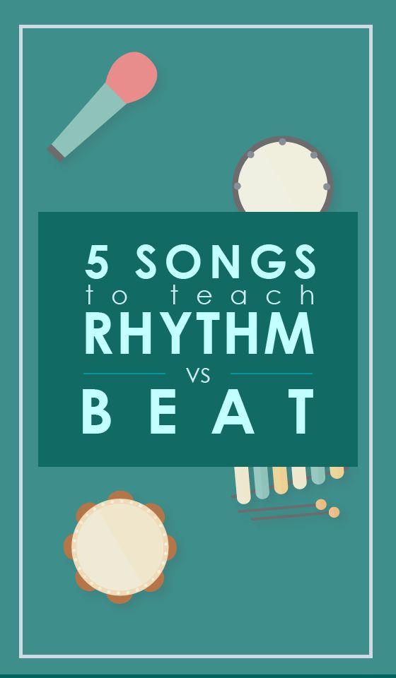 Songs for Teaching Rhythm Vs Beat