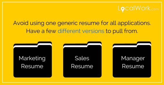 Create different versions of your resume for different positions - create resume templates
