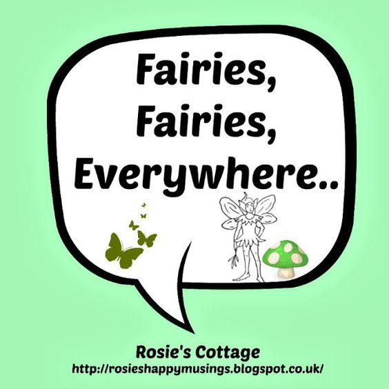 Rosie's Cottage: Fairies, Fairies, Everywhere...