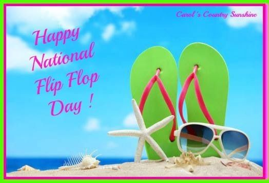 Happy National Flip Flop day! via Carol's Country Sunshine on Facebook