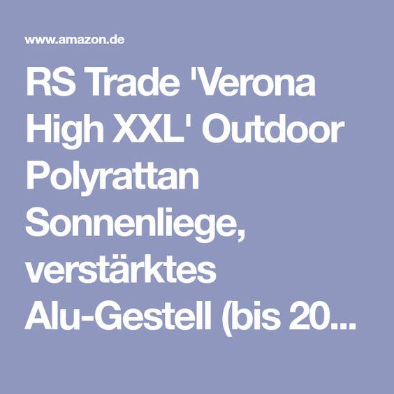 Rs Trade Verona High Xxl Outdoor Polyrattan Sonnenliege Verstarktes Alu Gestell Bis 200 Kg Mit Rollen Lehne 5 Fach Ver Sonnenliege Polyrattan Gartenliege