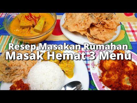 Masak Hemat 3 Menu Part 18 Resep Masakan Rumahan Murah Meriah Youtube Resep Masakan Makanan Masakan