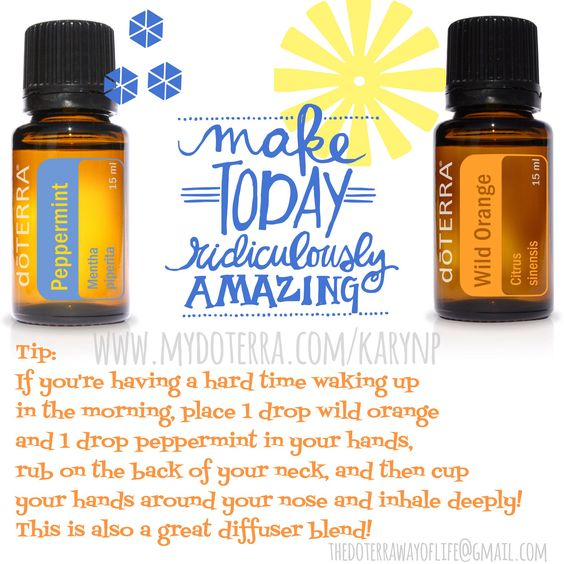Wake up! I love wild orange and peppermint in the morning! So invigorating and uplifting! To order, go to www.mydoterra.com/karynp To find out how you can get all your doterra products for 25% off, email TheDoterraWayOfLife@gmail.com