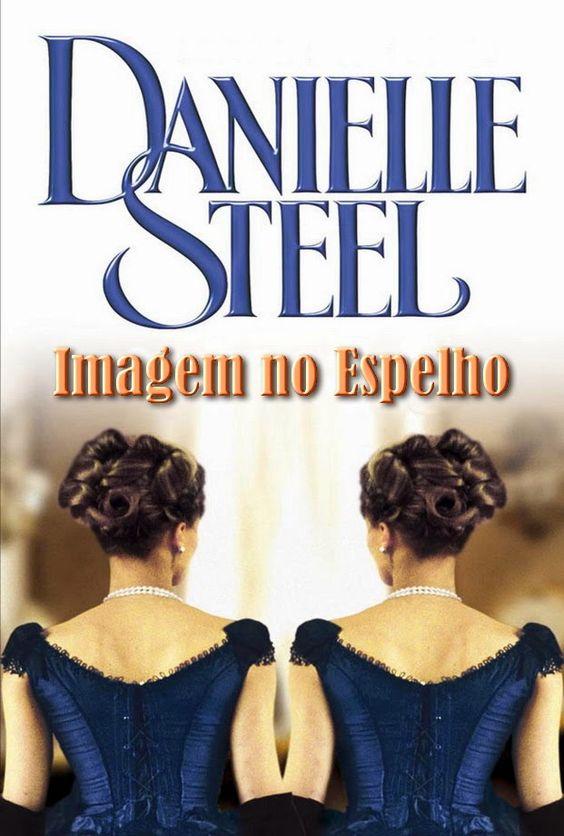 Imagem no espelho - Danielle Steel
