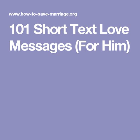 Short Sweet I Love You Quotes: 101 Short Text Love Messages (For Him)