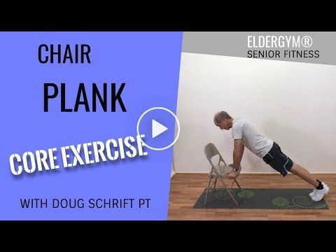 Chair Plank Exercise For Seniors Elderly Build Core And Posture Youtube Senior Fitness Plank Workout Exercise