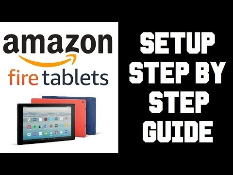 How To Setup Fire Hd Tablet Amazon Fire Hd 10 Tablet Setup Walkthrough Step By Step Guide Tutorial Youtube Tablet Amazon Tablet Amazon Fire Tablet