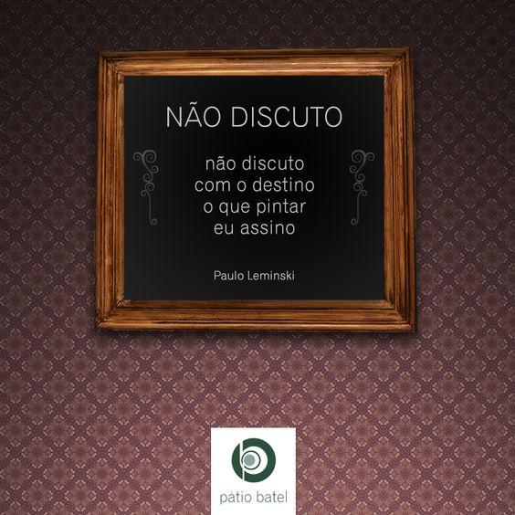"""""""Não Discuto"""", Paulo Leminski"""