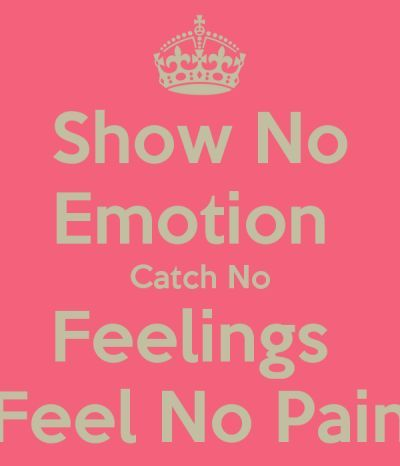 Show No Emotion Catch No Feelings | Quotes | Pinterest | Feelings