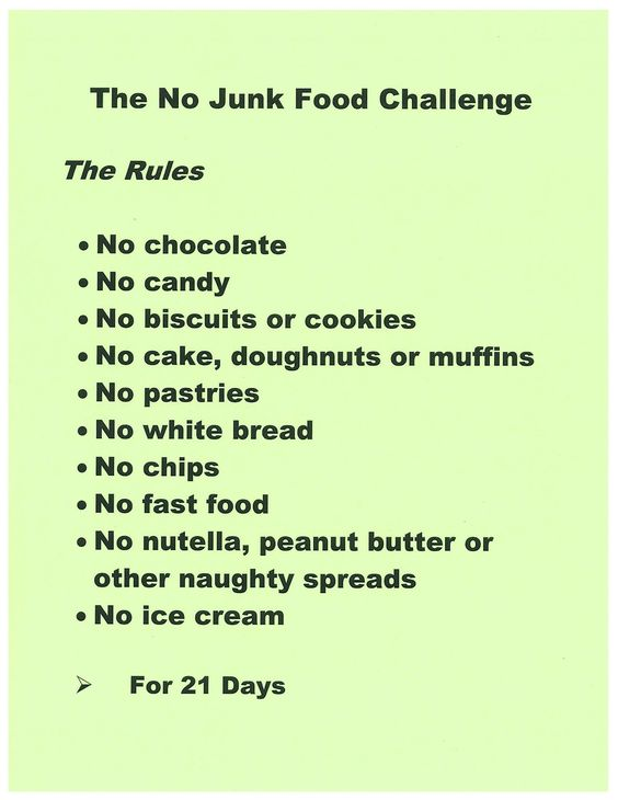 No Junk Food Challenge. Sounds reasonable but I disagree about the peanut butter. Peanut butter is supposed to be quite good for you. Not all foods that are high in calories are bad for you (ex. Avocados).