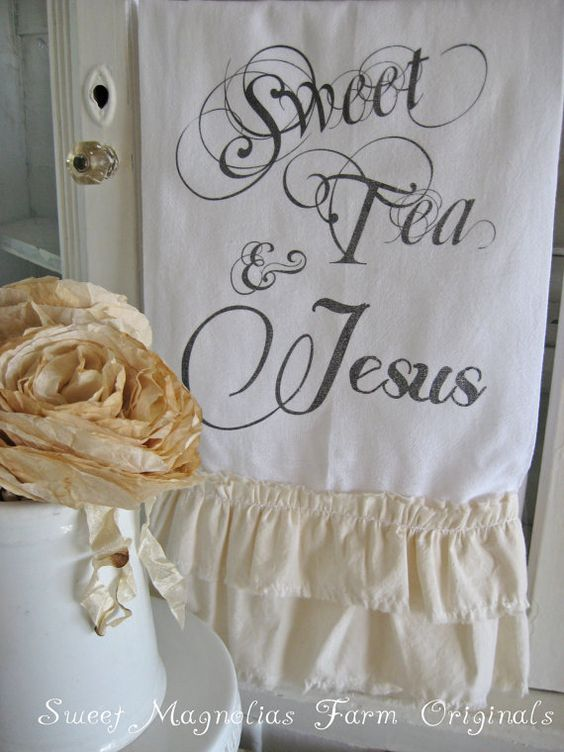 Flour Sack Kitchen Towel Sweet Tea and Jesus by SweetMagnoliasFarm, $18.00