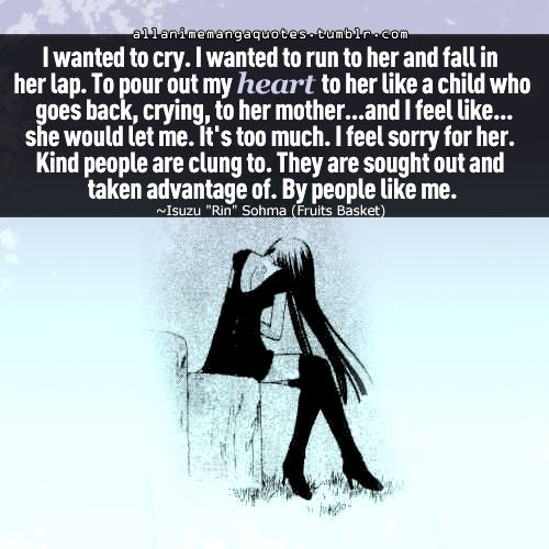 Fruits Basket quote. Never got to see her in the anime, they seriously should make a season two for the anime it was so cool!
