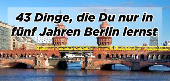43 Dinge, die Du nur in fünf Jahren Berlin lernst