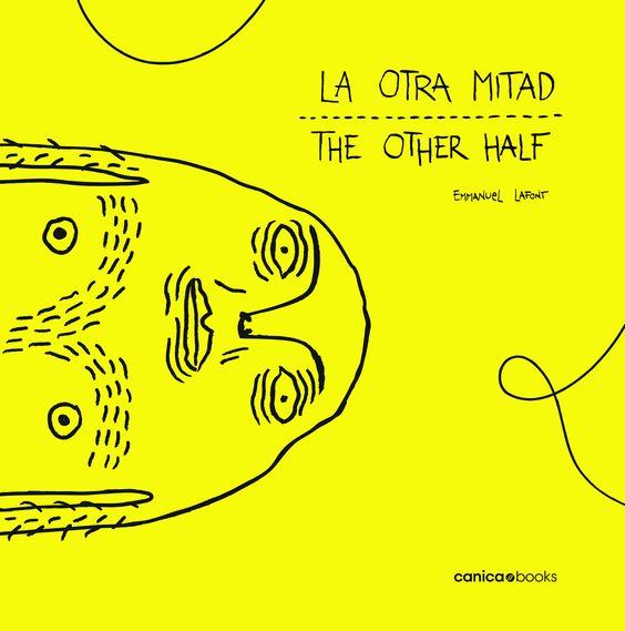 LA OTRA MITAD / THE OTHER HALF - canica books